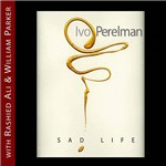 CD Ivo Perelman - Sad Life