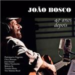 CD João Bosco: Quarenta Anos Depois