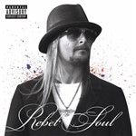 CD Kid Rock - Rebel Soul