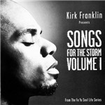 CD Kirk Franklin - Songs For The Storm - Vol. 01