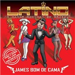 CD - Latino - James Bom de Cama