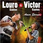 CD Louro Santos e Victor Santos - Amor Eterno (Ao Vivo)