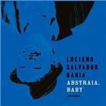 CD - Luciano Salvador Bahia: Abstraia, Baby