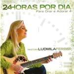 CD Ludmila Ferber 24 Horas por Dia