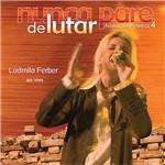 CD - Ludmila Ferber - Nunca Pare de Lutar