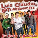 CD Luis Cláudio & @ Tribo da Vanera - eu Quero é Balanção