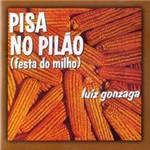 CD Luiz Gonzaga - Pisa no Pilão (Festa do Milho)