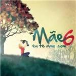 CD Mãe Euteamo.com Volume 6