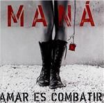 CD Maná - Amar Es Combatir