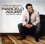 CD Marcelo Aguiar Somente Deus (Play-Back)