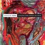 CD Marcelo Yuka - Canções para Depois do Ódio