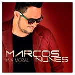 CD - Marcos Nunes - #Na Moral
