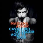 CD Mariana Aydar - Cavaleiro Selvagem Aqui te Sigo