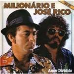 CD Milionário & José Rico -Vol.10 Amor Dividido