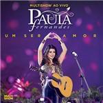 CD Multishow ao Vivo Paula Fernandes - um Ser Amor