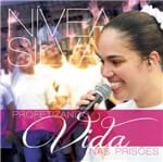 CD Nivea Silva Profetizando Vida Nas Prisões