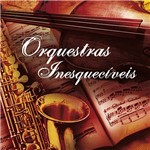 CD Orquestras Inesquecível