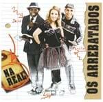 CD os Arrebatados na Real