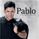 CD - Pablo: é só Dizer Sim