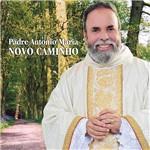 CD - Padre Antonio Maria - Novo Caminho