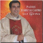 Cd Padre Juarez de Castro - Luz Divina