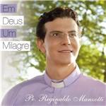 CD Padre Reginaldo Manzotti - em Deus um Milagre