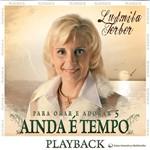 CD - Pastora Ludmila Ferber - Ainda é Tempo - Playback