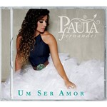 CD - Paula Fernandes - um Ser Amor