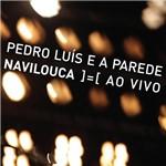 CD Pedro Luis e a Parede - Navilouca - ao Vivo