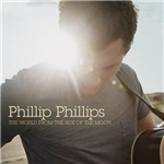 CD Phillip Phillips - The World From The Side Of The Moon