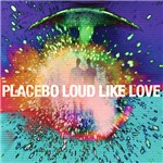 CD - Placebo - Loud Like Love