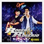 CD - Roger e Rogério - Open Bar (Ao Vivo)