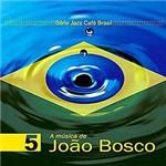 CD Série Jazz Café Brasil - a Música de João Bosco