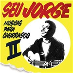Cd Seu Jorge - Músicas para Churrasco Volume 2