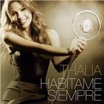 CD Thalía - Habítame Siempre