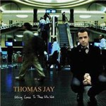 CD Thomas Jay - Nothing Comes To Those Who Wait