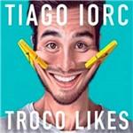 Cd Tiago Iorc - Troco Likes