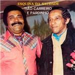 CD Tião Carreiro & Pardinho - Esquina da Saudade