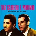 CD Tião Carreiro & Pardinho - Pagode na Praça