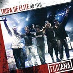 CD Tihuana - Tropa de Elite: ao Vivo