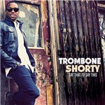 CD - Trombone Shorty - Sat That To Say This