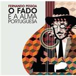 CD Vários - o Fado e a Alma Portuguesa - Fernando Pessoa