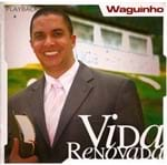 CD Waguinho Vida Renovada (Play-Back)