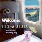 CD - Welcome To Copacabana, Brazilian Melting Pop