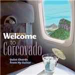CD - Welcome To Corcovado, Quiet Chords From My Guitar