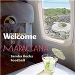CD - Welcome To Maracana, Samba Rocks Football