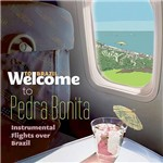 CD - Welcome To Pedra Bonita, Instrumental Flights Over Brazil