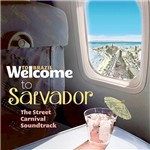 CD - Welcome To Salvador: The Street Carnival Soundtrack