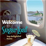 CD - Welcome To Sugar Loaf, Top Delightful Duets