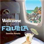CD - Welcome To The Favela, Samba Roots